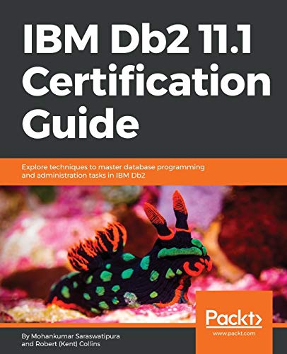 IBM Db2 11.1 Certification Guide: Explore techniques to master database programming and administration tasks in IBM Db2 von Packt Publishing