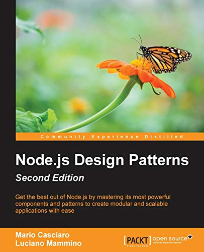 Node.js Design Patterns - Second Edition: Master best practices to build modular and scalable server-side web applications (English Edition) von Packt Publishing