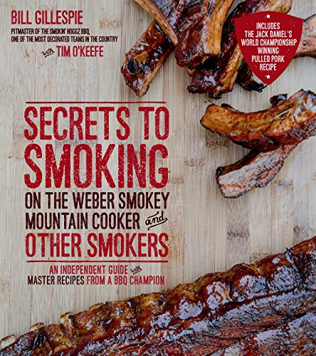 Secrets to Smoking on the Weber Smokey Mountain Cooker and Other Smokers von Page Street Publishing Co.