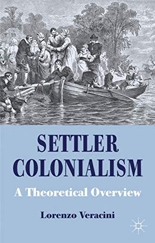Settler Colonialism: A Theoretical Overview (Cambridge Imperial and Post-Colonial Studies Series) von Palgrave Macmillan