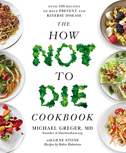 The How Not To Die Cookbook: Over 100 Recipes to Help Prevent and Reverse Disease von Macmillan Publishers International; Bluebird