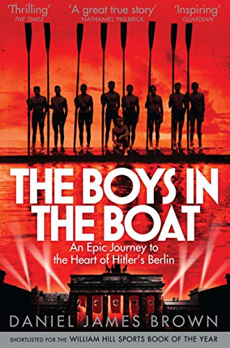 The Boys In The Boat: An Epic Journey to the Heart of Hitler's Berlin von Pan Macmillan