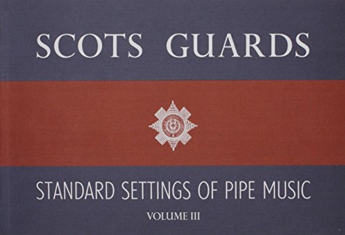 Scots Guards Standard Settings Of Pipe Music - Volume III: Noten für Dudelsack von Paterson's Publications Ltd.