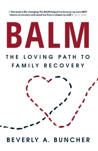 BALM: The Loving Path to Family Recovery von Peach Elephant Press