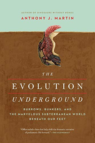 The Evolution Underground - Burrows, Bunkers, and the Marvelous Subterranean World Beneath our Feet von Pegasus Books
