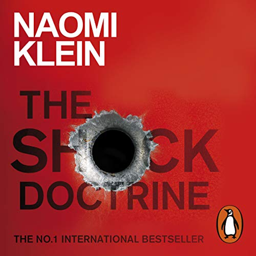 The Shock Doctrine: The Rise of Disaster Capitalism von Penguin Books Ltd