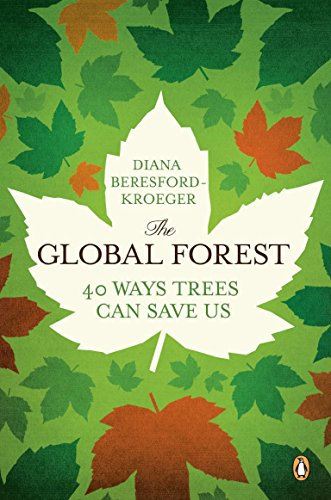 The Global Forest: Forty Ways Trees Can Save Us von Penguin Books