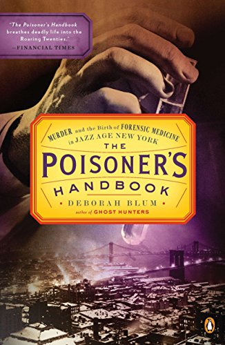 The Poisoner's Handbook: Murder and the Birth of Forensic Medicine in Jazz Age New York von Penguin Books