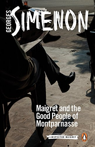 Maigret and the Good People of Montparnasse: Inspector Maigret #58 von Penguin Classics
