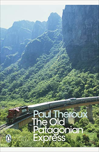The Old Patagonian Express: By Train Through the Americas (Penguin Modern Classics) von Penguin Books Ltd
