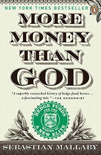More Money Than God: Hedge Funds and the Making of a New Elite (Council on Foreign Relations Books (Penguin Press)) von Penguin LCC US