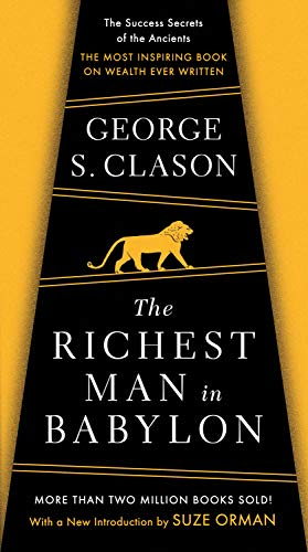 The Richest Man in Babylon: The Success Secrets of the Ancients--the Most Inspiring Book on Wealth Ever Written von Penguin Us; Signet