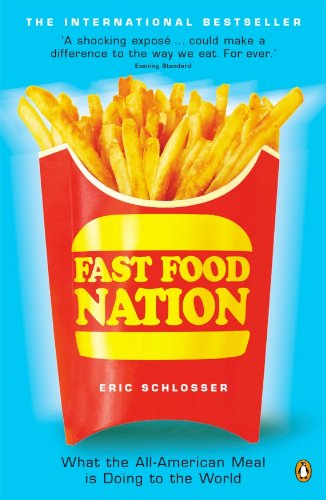Fast Food Nation: What The All-American Meal is Doing to the World von Penguin