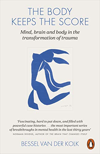 The Body Keeps the Score: Mind, Brain and Body in the Transformation of Trauma von Penguin Books Ltd (UK)