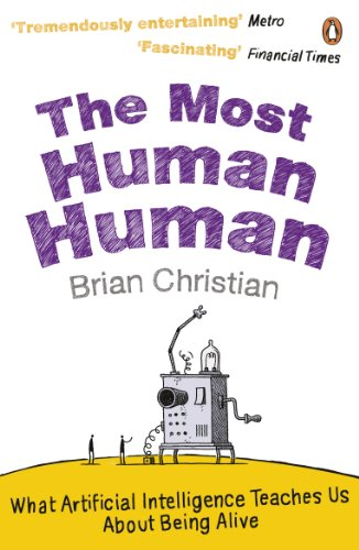 The Most Human Human: What Artificial Intelligence Teaches Us About Being Alive von Penguin