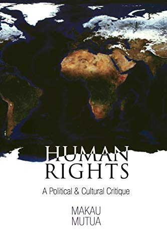 Human Rights: A Political and Cultural Critique (Pennsylvania Studies in Human Rights) von University of Pennsylvania Press
