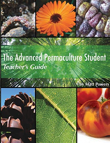 The Advanced Permaculture Student Teacher's Guide von Permaculturepowers123