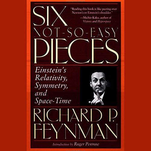 Six Not-So-Easy Pieces: Einstein's Relativity, Symmetry, and Space-Time von Perseus Books Group