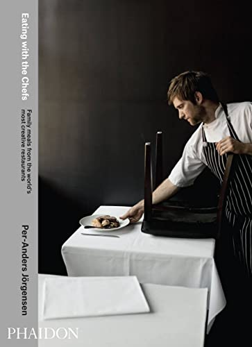 Eating with the Chefs: Family meals from the world's most creative restaurants von Phaidon, Berlin