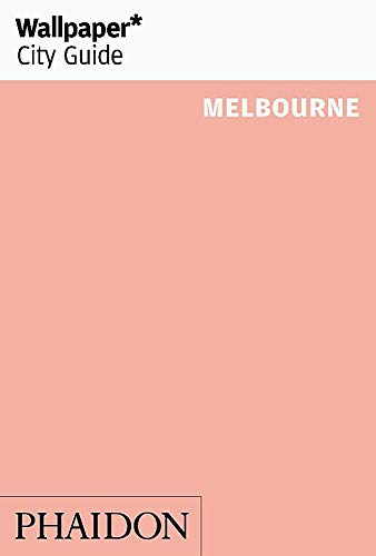 Wallpaper* City Guide Melbourne von Phaidon, Berlin