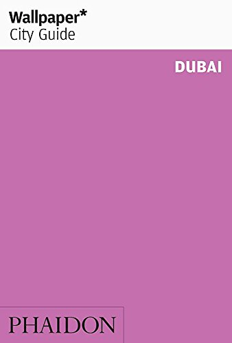 Wallpaper* City Guide Dubai (Wallpaper City Guides) von Phaidon, Berlin