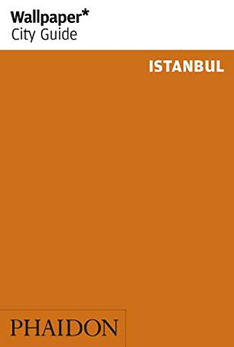 Wallpaper* City Guide Istanbul (Wallpaper City Guides) von Phaidon Verlag GmbH