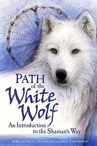 Path of the White Wolf: An Introduction to the Shaman's Way von Phoenix Publications