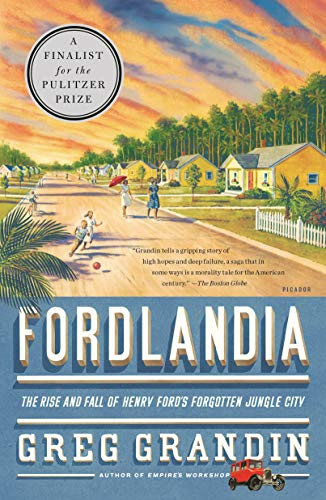 Fordlandia: The Rise and Fall of Henry Ford's Forgotten Jungle City von Macmillan USA