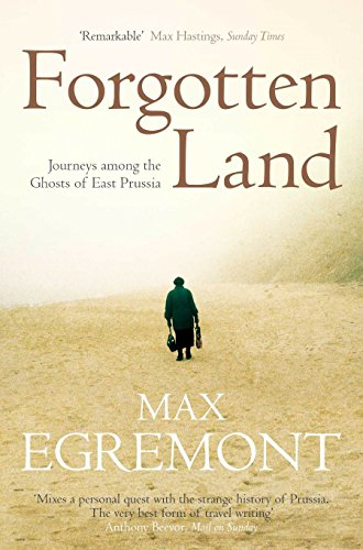 Forgotten Land: Journeys Among the Ghosts of East Prussia von Pan Macmillan