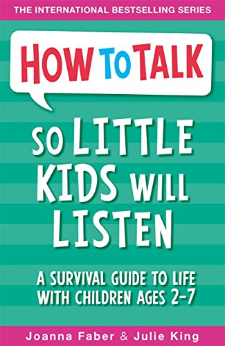 How to Talk so Little Kids Will Listen: A Survival Guide to Life with Children Ages 2-7 von Bonnier Zaffre Ltd.