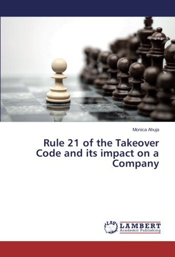 Ahuja, M: Rule 21 of The Takeover Code and its Impact on a C von Pintinox