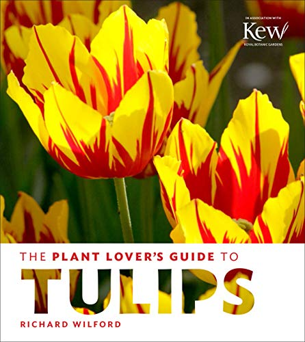 The Plant Lovers Guide to Tulips von Timber Press