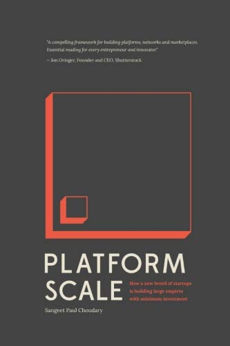 Platform Scale: How an emerging business model helps startups build large empires with minimum investment von Platform Thinking Labs