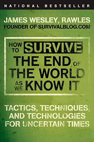 How to Survive the End of the World as We Know It: Tactics, Techniques, and Technologies for Uncertain Times von Plume