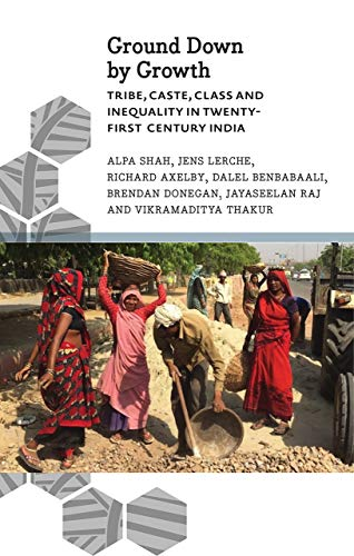 Ground Down by Growth: Tribe, Caste, Class and Inequality in 21st Century India (Anthropology, Culture and Society) von Pluto Press