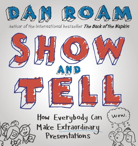Show and Tell: How Everybody Can Make Extraordinary Presentations von Portfolio Penguin