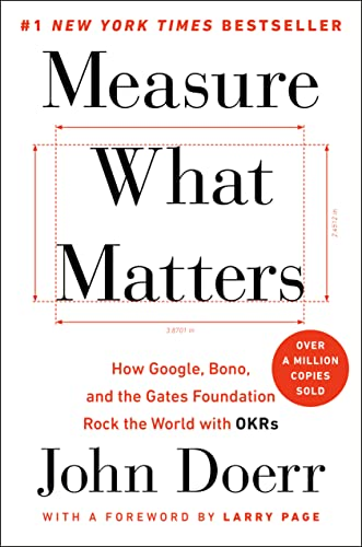 Measure What Matters: How Google, Bono, and the Gates Foundation Rock the World with OKRs von Portfolio