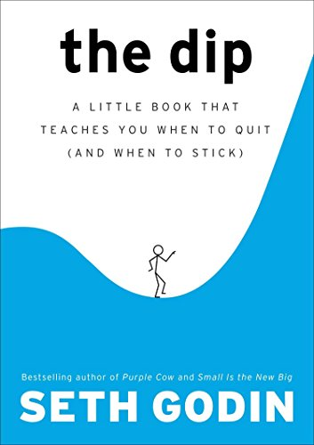 The Dip: A Little Book That Teaches You When to Quit (and When to Stick) von Portfolio