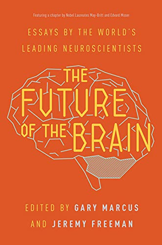 The Future of the Brain: Essays by the World's Leading Neuroscientists von Princeton Univers. Press