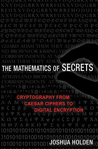 Mathematics of Secrets: Cryptography from Caesar Ciphers to Digital Encryption von Princeton Univers. Press