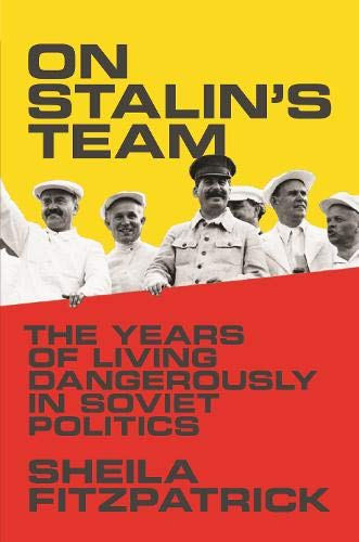 On Stalin's Team: The Years of Living Dangerously in Soviet Politics von Princeton Univers. Press