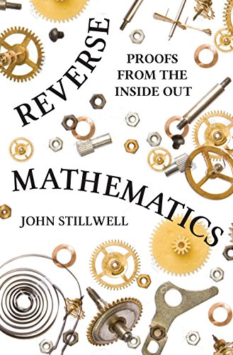 Reverse Mathematics: Proofs from the Inside Out von Princeton University Press