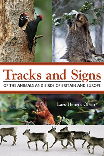 Tracks and Signs of the Animals and Birds of Britain and Europe von Princeton University Press