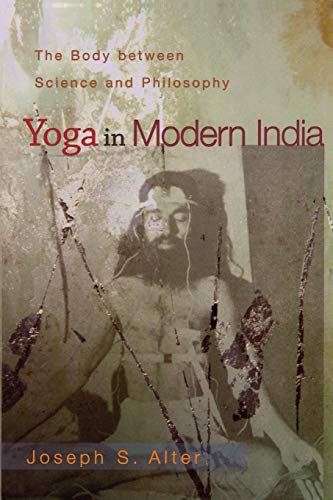 Yoga in Modern India: The Body Between Science And Philosophy von Princeton University Press