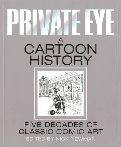 Private Eye a Cartoon History von Private Eye Productions Ltd.