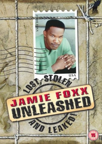 Jamie Foxx - Unleashed - Lost, Stolen And Leaked [UK Import]