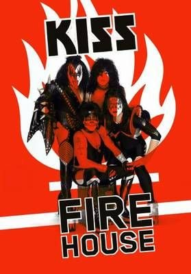 Kiss, Fire House