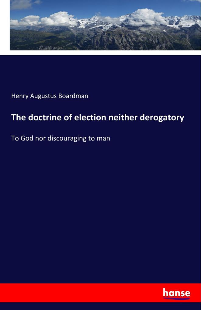 The doctrine of election neither derogatory