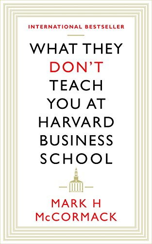 What They Don't Teach You At Harvard Business School von Profile Books