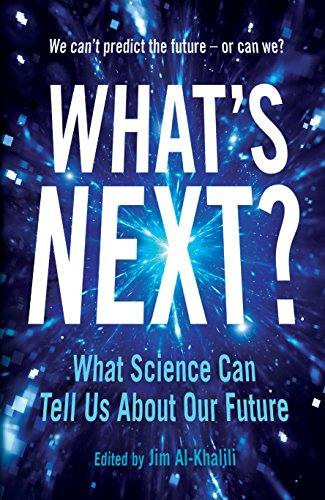 What's Next?: What Science Can Tell Us About Our Fascinating Future von Profile Books